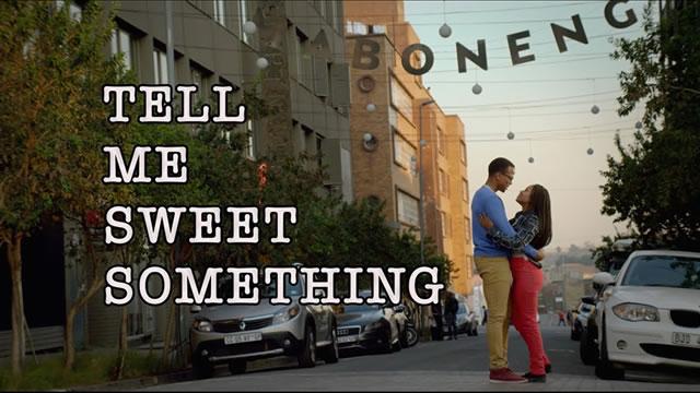 Tell Me Sweet Something