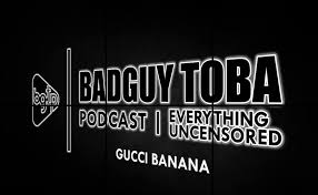 The Badguy Toba Podcast