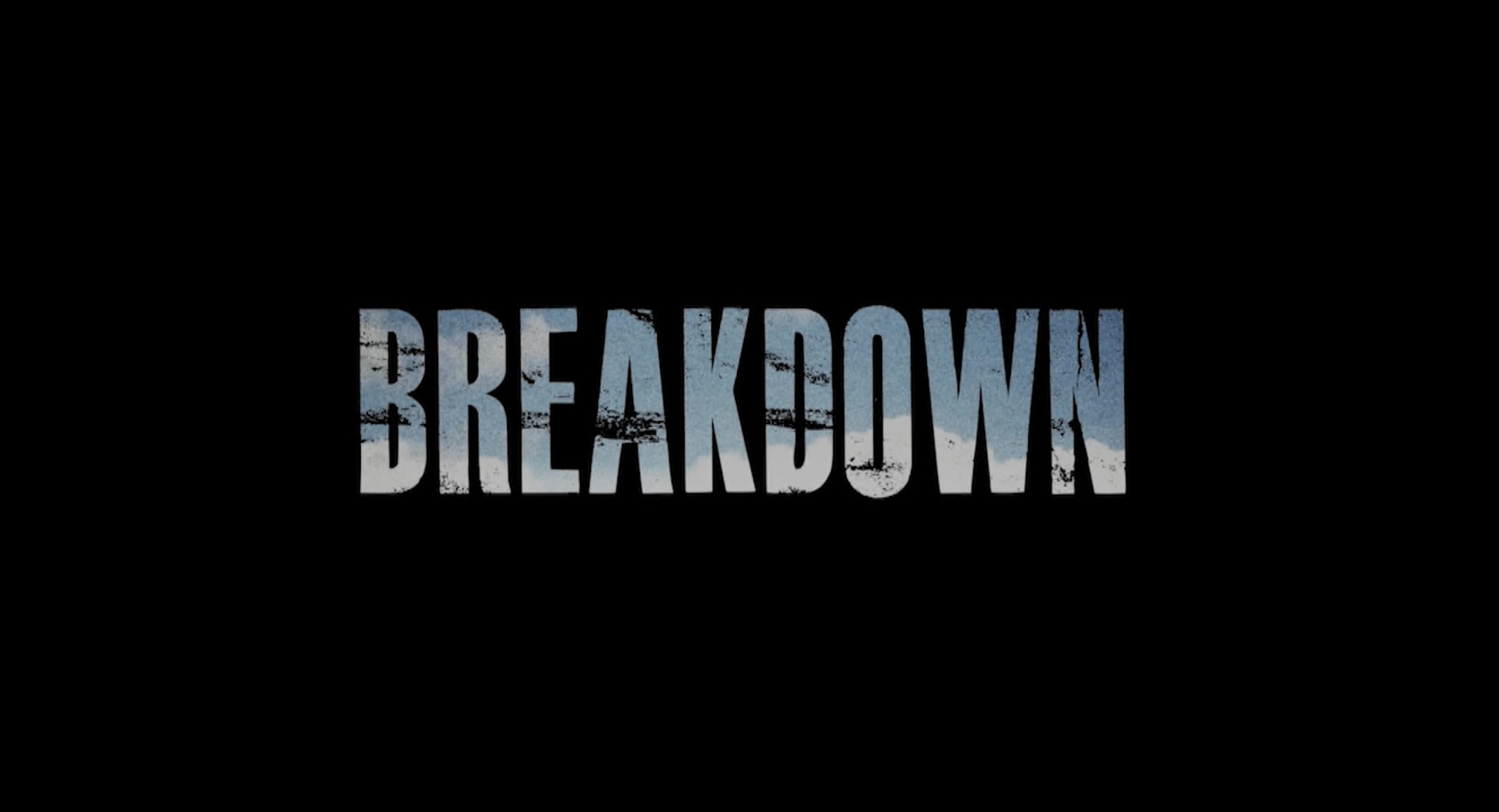 Short Film: Breakdown